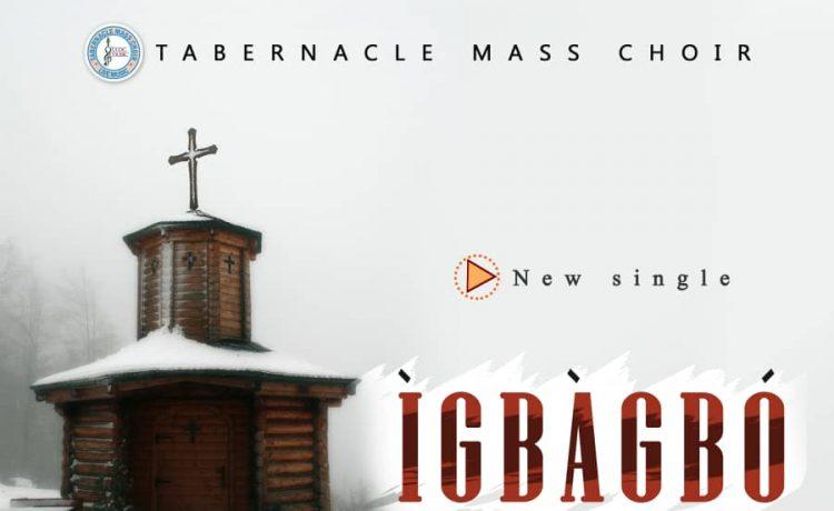 Tabernacle Mass Choir - Igbagbo Mi Duro Lori