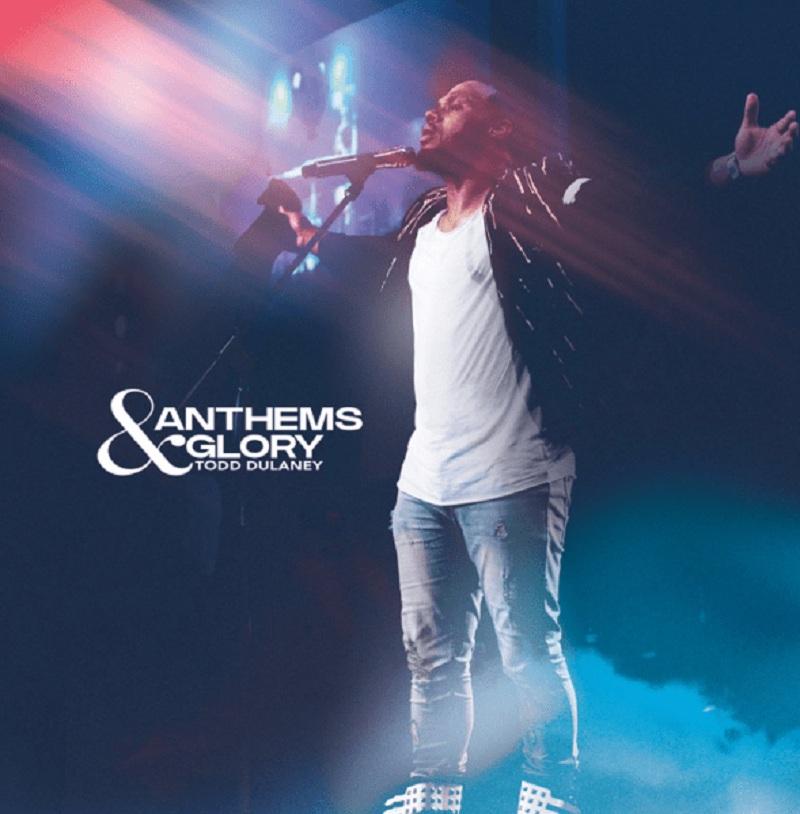 Todd Dulaney - Anthems & Glory (Album) Gospelminds