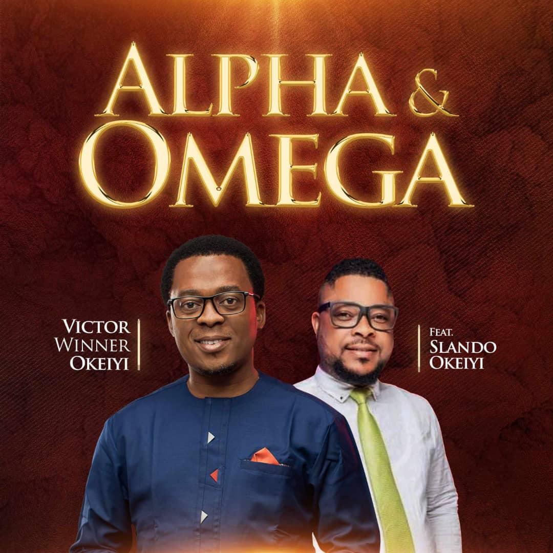 Victor Winner Okeiyi - Alpha and Omega ft. Slando Okeiyi