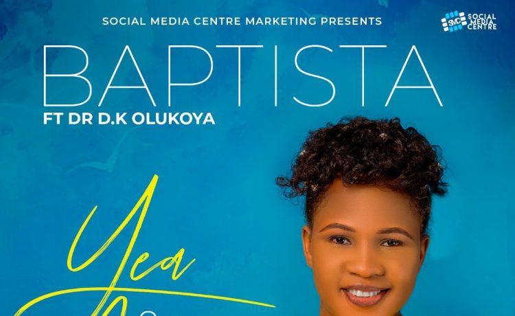 Yea And Amen - Baptista ft. Dr D.K Olukoya