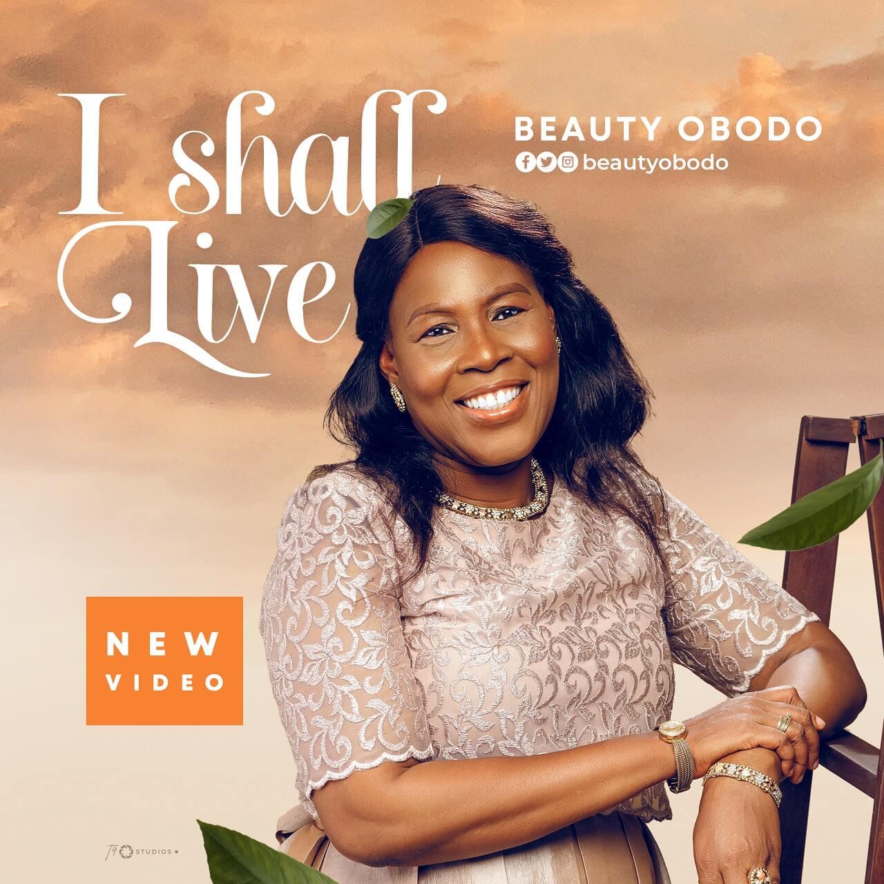 Beauty Obodo - I Shall Live (Music Video)