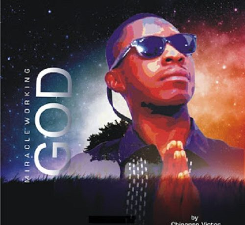 Chinonso Victor - Miracle Working God