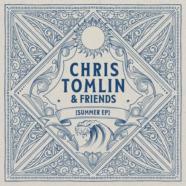 Chris Tomlin & Friends Summer EP