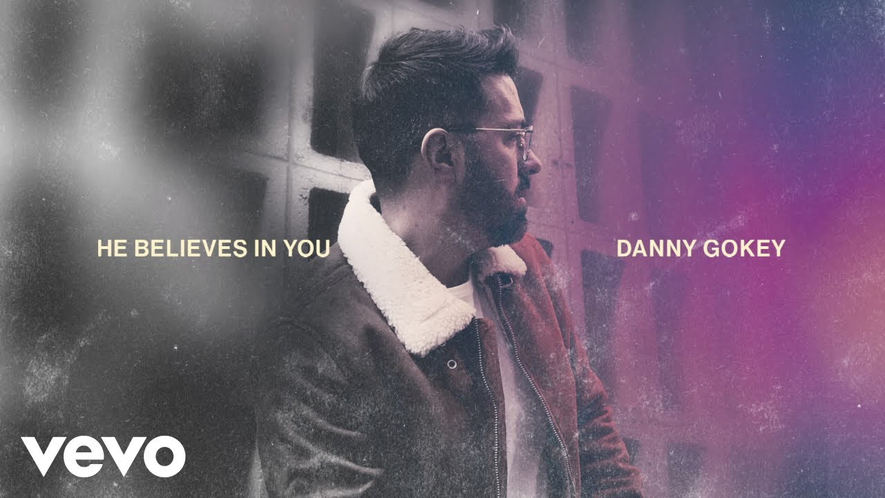 Danny Gokey - He Believes In You