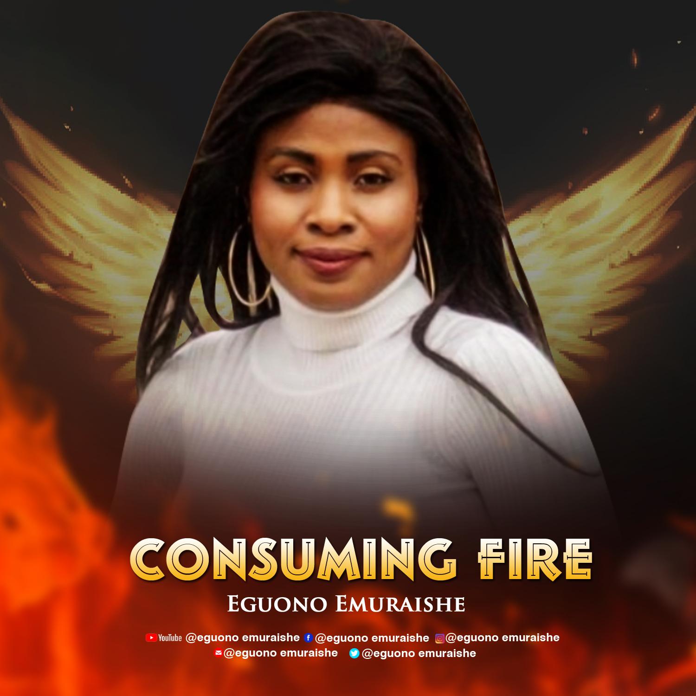 Eguono Emuraishe - Consuming Fire