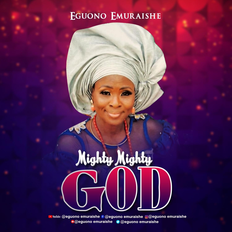 Eguono Emuraishe - Mighty Mighty God (Gospelminds)