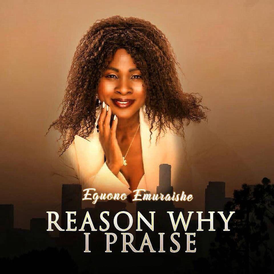 Eguono Emuraishe - Reason Why I Praise