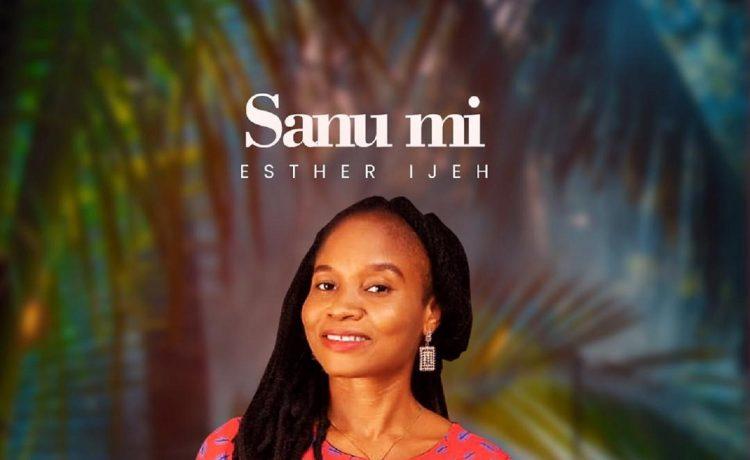 Esther Ijeh - Sanu Mi