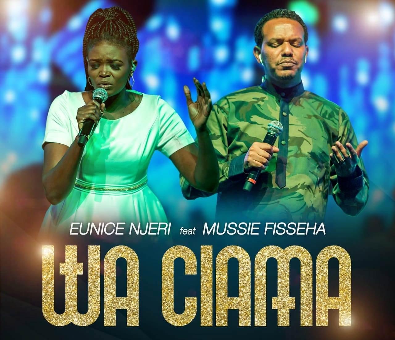 Eunice Njeri - Waciama ft. Mussie Fisseha