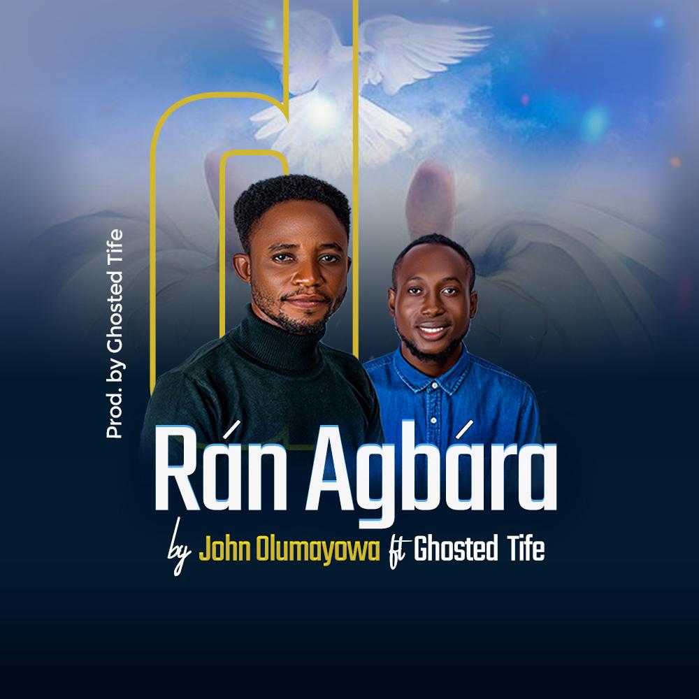 John Olumayowa - Ran Agbara ft. Ghosted Tife