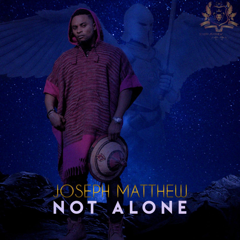 Joseph Matthew - Not Alone