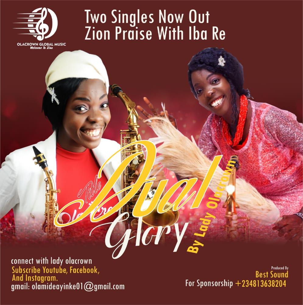 Lady Olacrown - Dual Glory (Zion Praise & Iba Re)