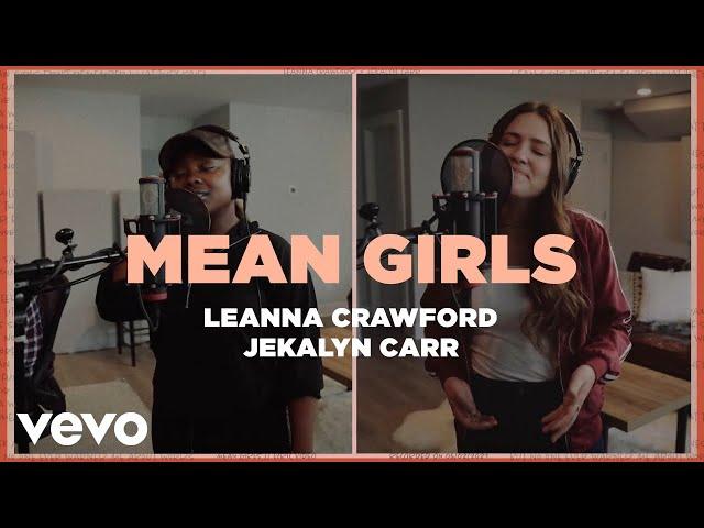 Mean Girls - Leanna Crawford & Jekalyn Carr