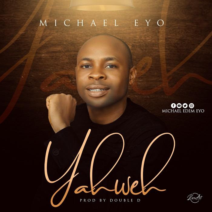 Michael Eyo - Yahweh
