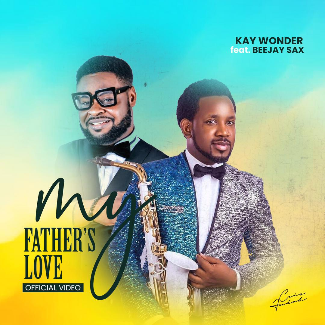My father's love - Kay Wonder (feat Beejay Sax)