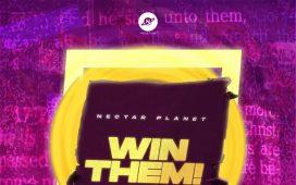 Nectar Planet - Win Them ft. Ayo King, Photizo, Favblings