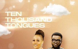 Nike Okebu - Ten Thousand Tongues Ft. Mike Abdul
