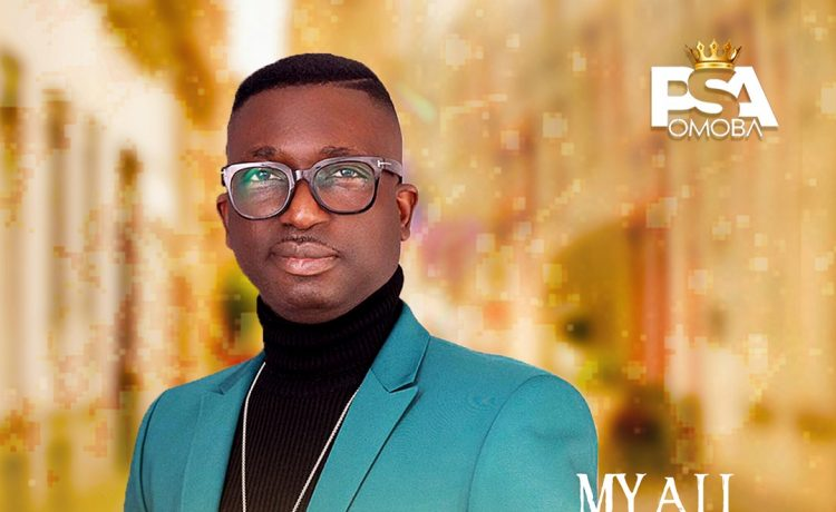 Psa Omoba - My All You Are