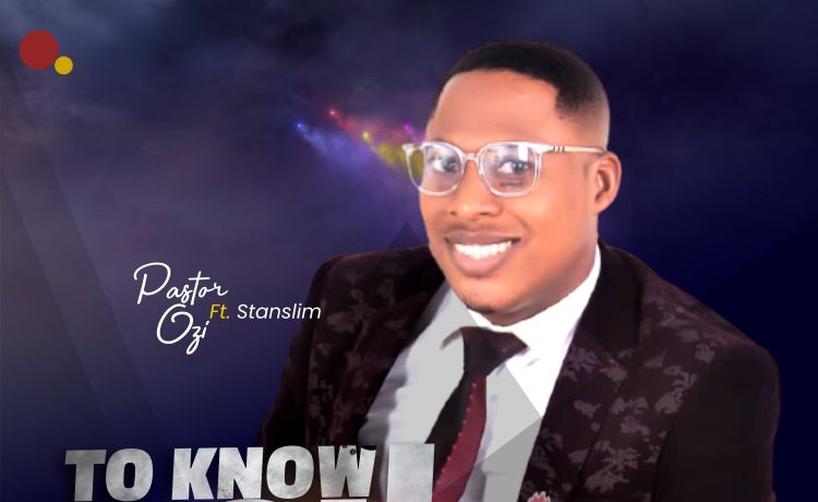 Pastor Ozi - To know you More