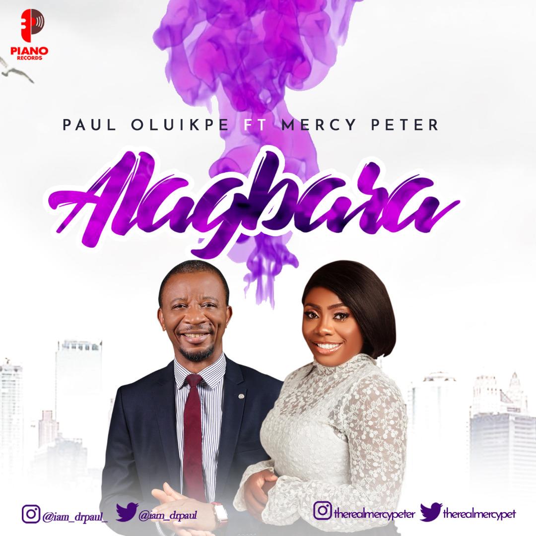 Paul Oluikpe - Alagbara ft. Mercy Peter