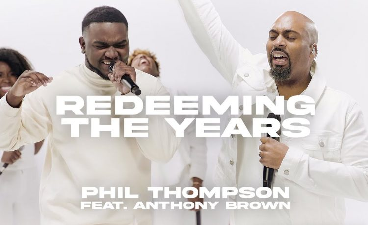 Redeeming the Years - Phil Thompson ft. Anthony Brown