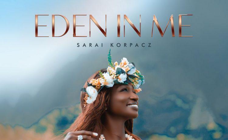 Sarai Korpacz - Eden in Me