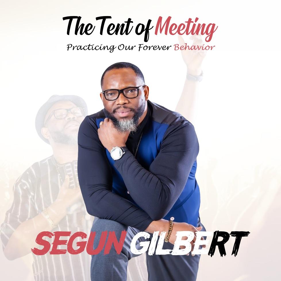 Segun Gilbert - The Tent of Meeting