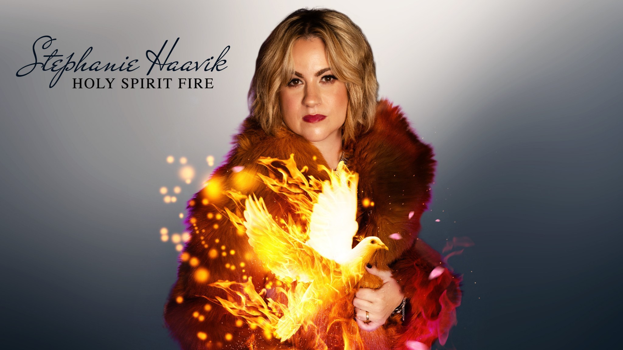 Stephanie Haavik - Holy Spirit Fire