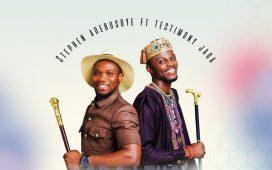Stephen Adebusoye - Baba I Tuale Ft. Testimony Jaga