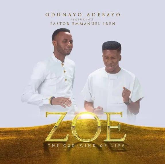 Adebayo Odunayo - ZOE ft. Emmanuel Iren