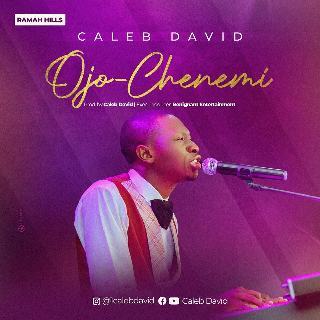 Caleb David - Ojo Chenemi