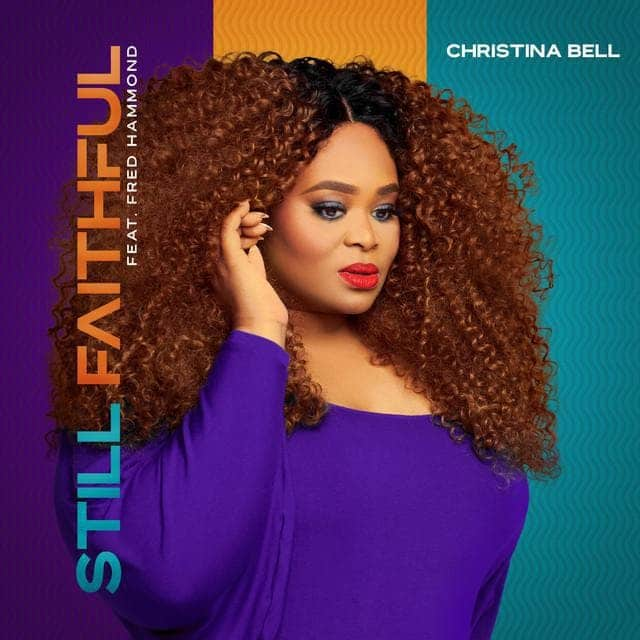Christina Bell - Still Faithful ft. Fred Hammond