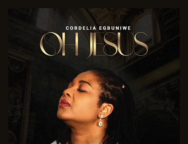 Cordelia Egbuniwe - Oh Jesus