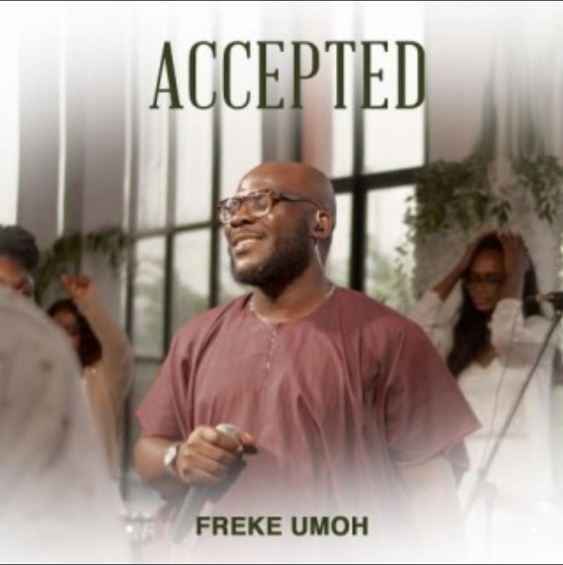 Freke Umoh - Accepted (Live)