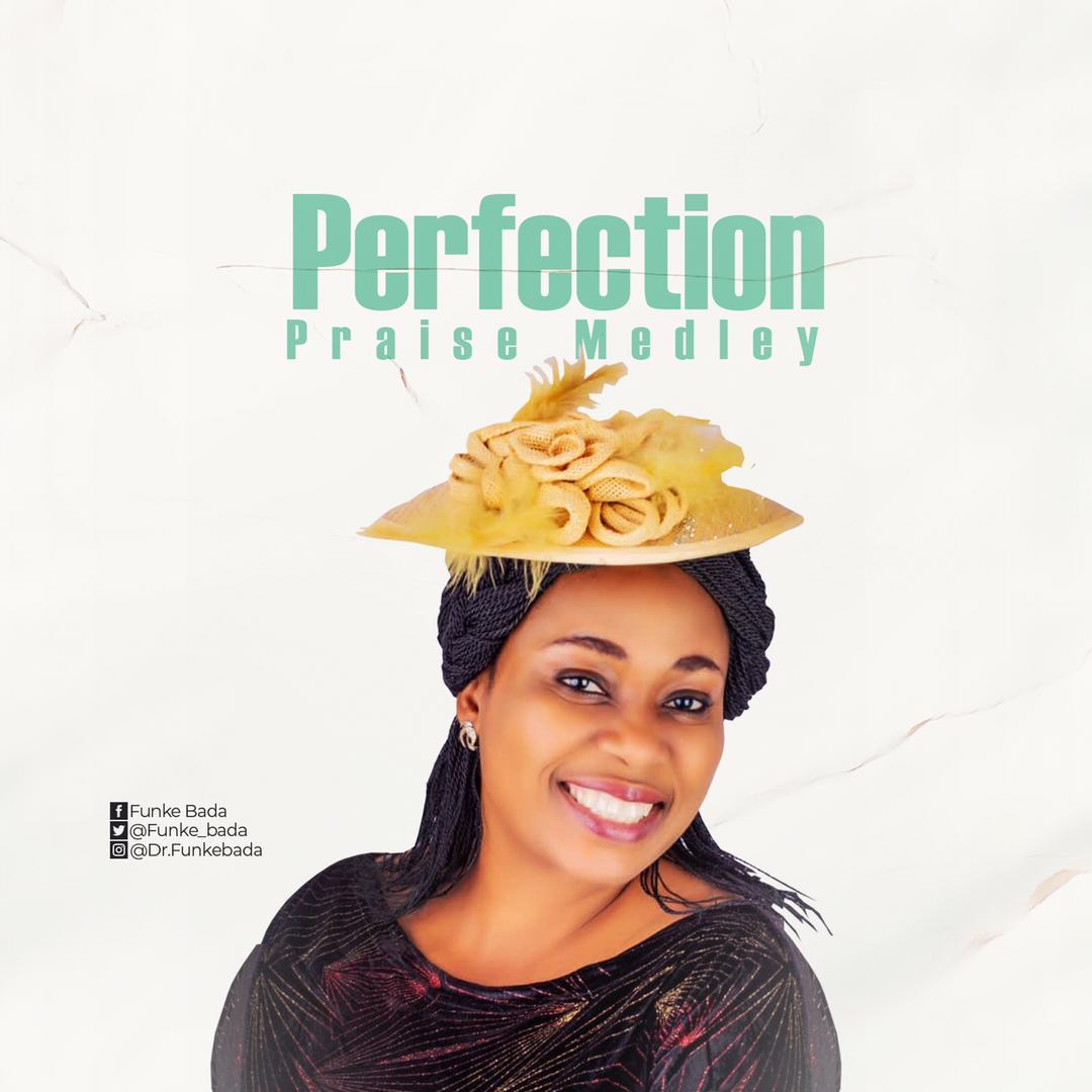 Funke Bada - Perfection Praise Medley