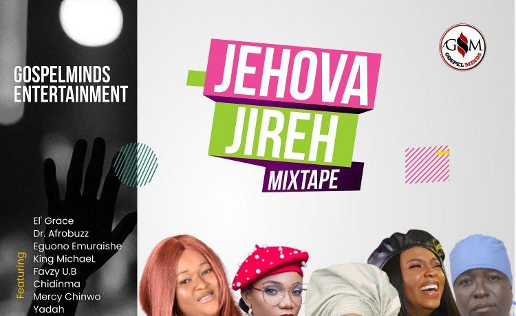 Jehovah Jireh Mixtape (Diamond Sound 8.0) Gospelminds 2021