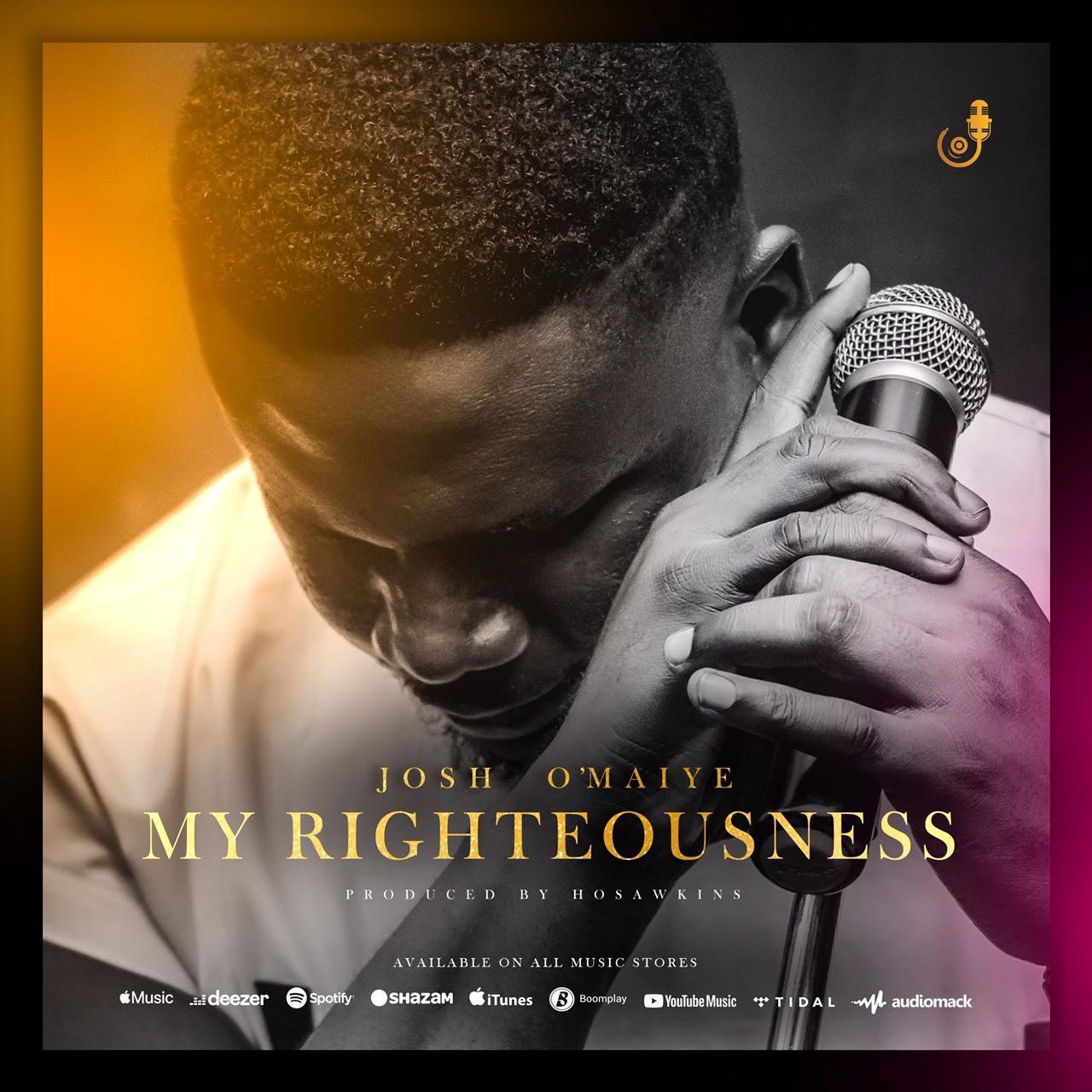 Josh O'maiye - My Righteousness