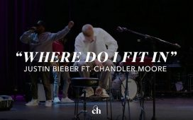 Justin Bieber - Where Do I Fit In ft Tori Kelly, Chandler Moore & Judah Smith