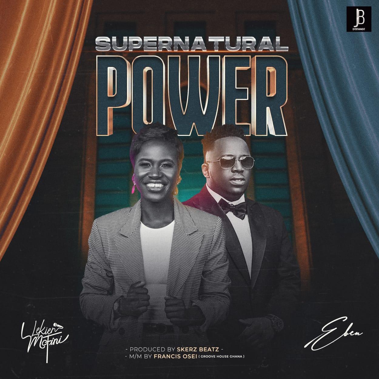 Lekien Mcfini - Supernatural Power ft. Eben