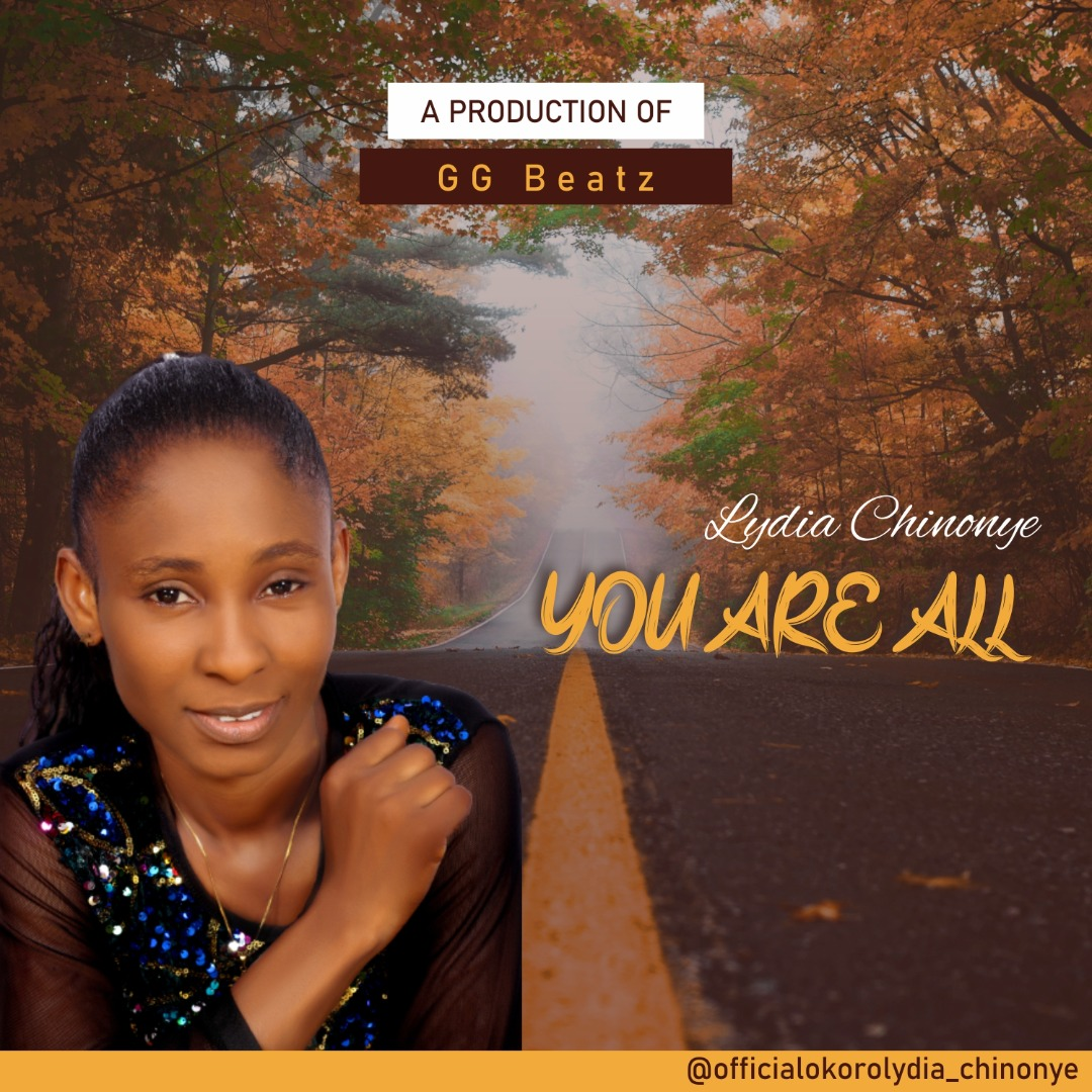 Lydia Chinonye - You Are All