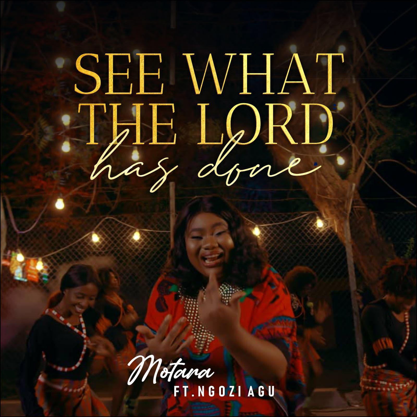 Motara - See What The Lord Has Done ft. Ngozi Agu