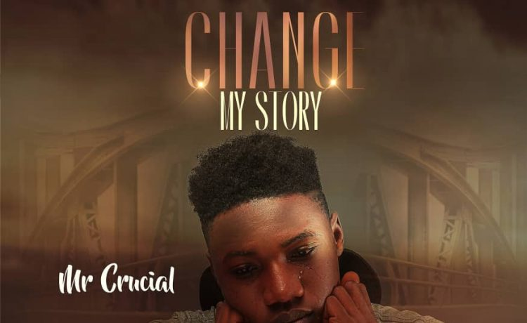 Mr Crucial - Change My Story