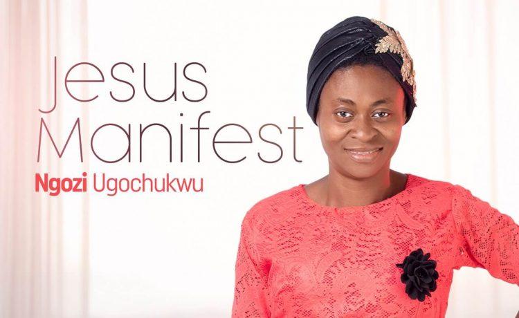 Ngozi Ugochukwu - Jesus Manifest