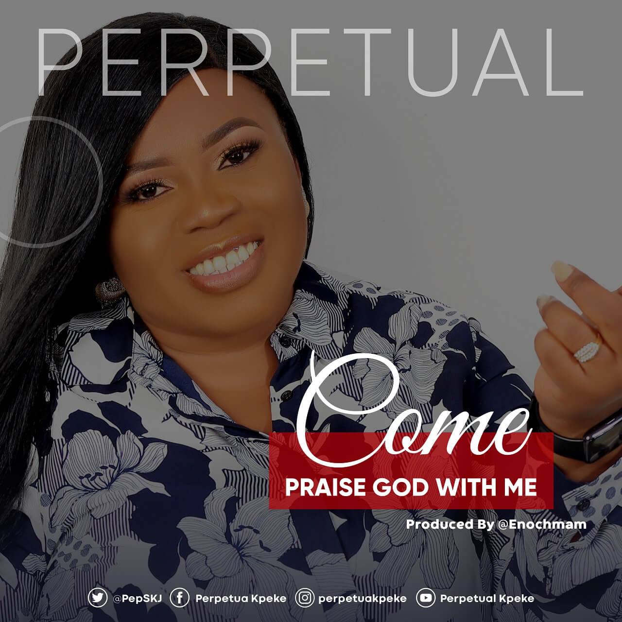 Praise God With Me By Perpetual Kpeke