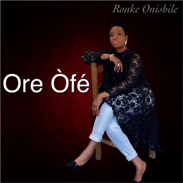 Ronke Onishile - Ore Òfé