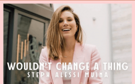 Steph Alessi Muina - Wouldn't Change A Thing
