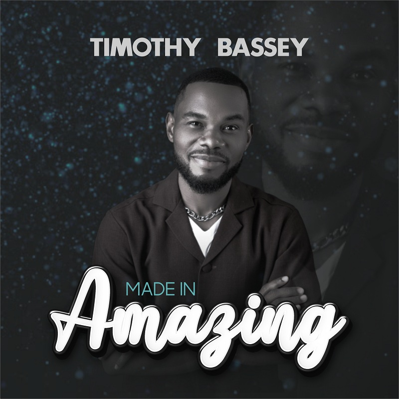 Timothy Bassey - Made in Amazing