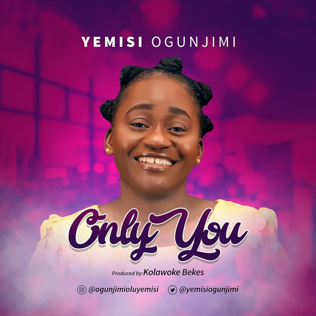 Yemisi Ogunjimi - Only You