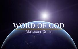 Alabaster Grace - Word Of God