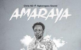 Amaraya - Chris ND and Ngborogwu Band
